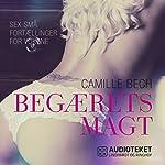 Begærets magt (Sex små fortællinger for voksne 3) | Camille Bech