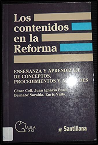 Los Contenidos En La Reforma: Amazon.es: Cesar Coll, Juan Ignacio Pozo: Libros