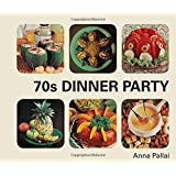70s Dinner Party: The Good, the Bad and the Downright Ugly of Retro Food
