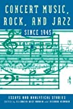 img - for Concert Music, Rock, and Jazz Since 1945: Essays and Analytic Studies (Eastman Studies in Music) book / textbook / text book