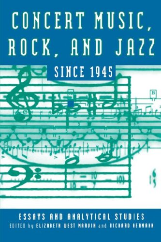 Concert Music, Rock, and Jazz Since 1945: Essays and Analytic Studies (Eastman Studies in Music)