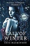 Call of Winter: (Reverse Harem Serial) (Winter Princess Book 1)