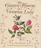 The Country Flowers of a Victorian Lady by Fanny Robinson (1999-08-18)