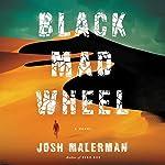 Black Mad Wheel: A Novel | Josh Malerman