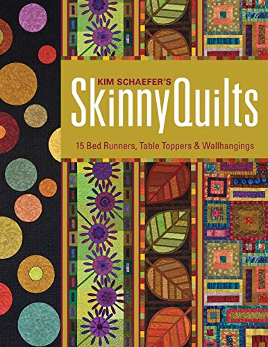 (Kim Schaefer's Skinny Quilts: 15 Bed Runners, Table Toppers &)
