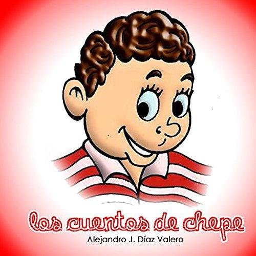 Los cuentos de Chepe: CUENTOS PARA NIÑOS DE COSTA RICA (Spanish Edition)
