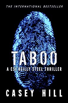 TABOO - CSI Reilly Steel #1: Forensic Mystery by [Hill, Casey]
