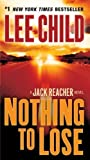 Nothing to Lose: A Jack Reacher Novel: #1 New York Times bestseller by Lee Child (Mar 24 2009)