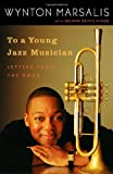 img - for To a Young Jazz Musician: Letters from the Road book / textbook / text book