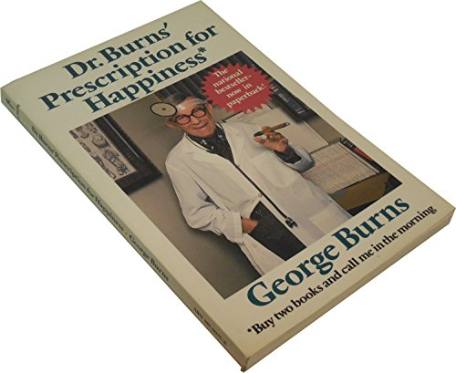 Dr. Burns' Prescription For Happiness by George Burns