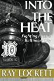 Into the Heat: Fighting Fires in Baltimore City