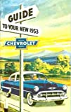 1953 CHEVROLET CARS OWNERS INSTRUCTION & OPERATING MANUAL GUIDE - Covers: Special 150 Series, Deluxe 210 Series, Bel Air, Sedan Delivery, and Station Wagons 53 CHEVY
