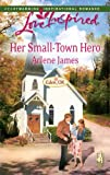 Her Small-Town Hero (Eden, OK Series #2) (Love Inspired #471)