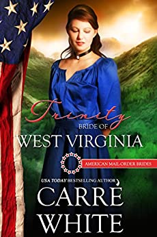 Trinity: Bride of West Virginia (The American Mail-Order Brides Series Book 35) by [White, Carré, Mail-Order Brides, American]