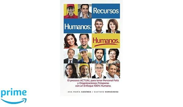 RECURSOS HUMANOS HUMANOS; el Libro DEFINITIVO: para aquellos que desean lograr Procesos y Relaciones Laborales ESTABLES y POSITIVAS. El Libro ESENCIAL .