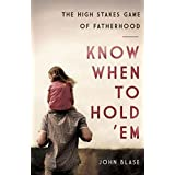 Know When to Hold 'Em: The High Stakes Game of Fatherhood