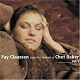 Sings Two Portraits of Chet Baker 1 by Fay Claassen (2006-06-21)