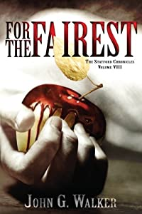 For The Fairest (The Statford Chronicles) (Volume 8)
