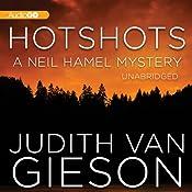Hotshots: A Neil Hamel Mystery | Judith Van Gieson