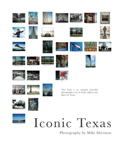 Iconic Texas: A photographic tour of Texas' iconic spots