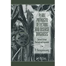 Plant Pathogen Detection and Disease Diagnosis (Books in Soils, Plants, and the Environment Book 83)