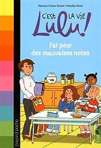 """Afficher """"C'est la vie Lulu ! J'ai peur des mauvaises notes"""""""