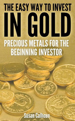 Book: The Easy Way to Invest in Gold - Precious Metals for the Beginning Investor by Susan Calhoun