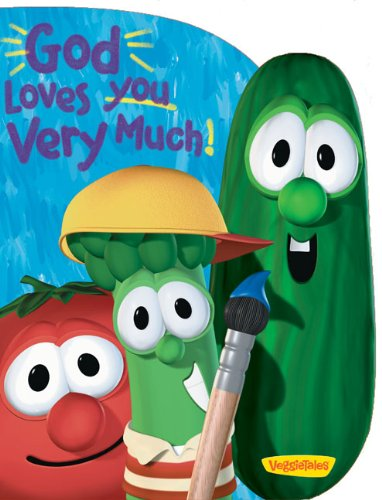 God Loves You Very Much (Big Idea Books / VeggieTales)