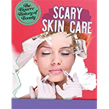 Scary Skin Care (The Bizarre History of Beauty)