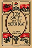 Tom Swift and His Motor-Boat, Victor Appleton, 0615957935