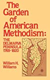The Garden of American Methodism, William H. Williams, 0842022279