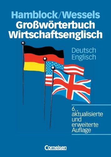 Großwörterbuch Wirtschaftsenglisch - [6., aktualisierte und erweiterte Auflage]: Deutsch-Englisch