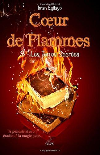 Coeur de flammes, Tome 3 Broché – 8 février 2017 Iman Eyitayo Editions Plumes Solidaires B06WGL2KFP Fantasy
