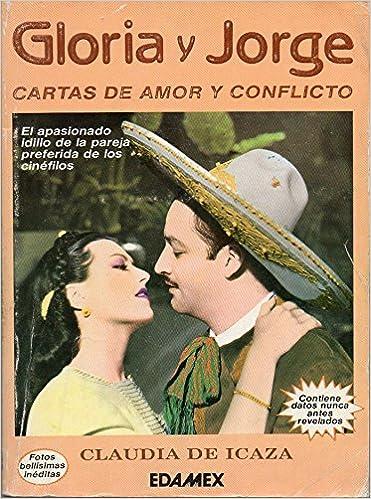Gloria y Jorge Cartas de amor y conflicto: Amazon.es: Icaza Claudia de.: Libros