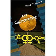 La Gynarchie (Oeuvres complètes t. 1) (French Edition)