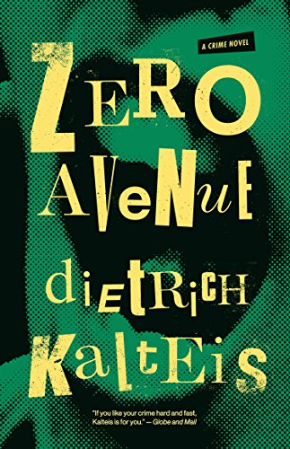 Zero avenue a crime novel kindle edition by dietrich kalteis zero avenue a crime novel by kalteis dietrich fandeluxe Images