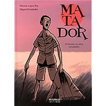 Matador: Un homme, un siècle, une passion