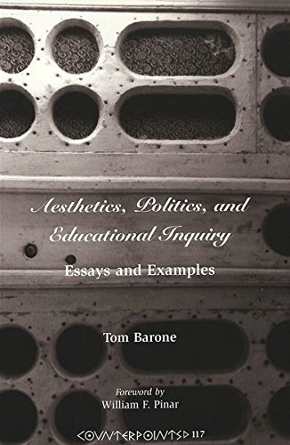 Aesthetics, Politics, and Educational Inquiry: Essays and Examples (Counterpoints)