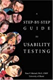 A Step-by-Step Guide to Usability Testing, Peter Mitchell, 0595422764