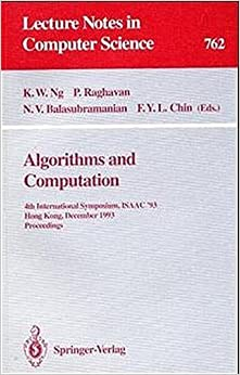 Algorithms and Computation: 4th International Symposium, ISAAC '93, Hong Kong, December 15-17, 1993. Proceedings (Lecture Notes in Computer Science) (2008-06-13)