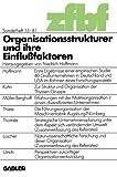 Organisationsstrukturen und Ihre Einflußfaktoren, Hoffmann, Friedrich, 3409311459