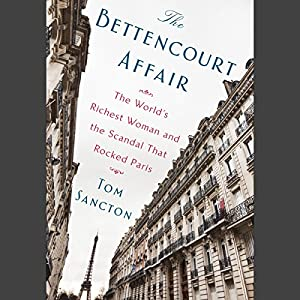 The Bettencourt Affair Audiobook