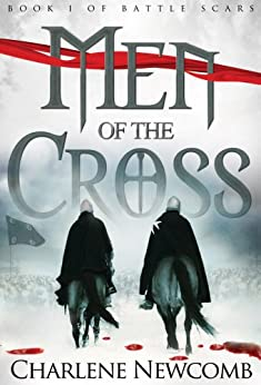 Men of the Cross (Battle Scars Book 1) by [Newcomb, Charlene]