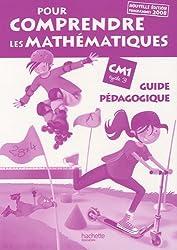 Pour comprendre les mathématiques CM1 : Guide pédagogique, programmes 2008