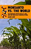 Monsanto vs. the World: The Monsanto Protection...