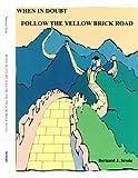 When in Doubt, Follow the Yellow Brick Road, Bernard J. Srode, 1552124584