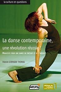 La danse contemporaine, une révolution réussie ? par Patrick Germain-Thomas