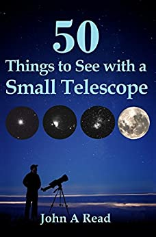 50 Things To See With A Small Telescope by [Read, John]