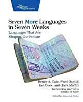 Seven More Languages in Seven Weeks: Languages That Are Shaping the Future Front Cover