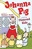 Johanna Pig and the Diamond Kids, Melissa J. Burke, 1606964062